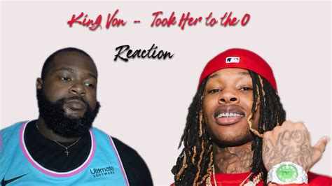 King Von - Took Her to the O (REACTION!!!) - YouTube
